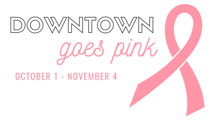 pink ribbon with text that says downtown goes pink